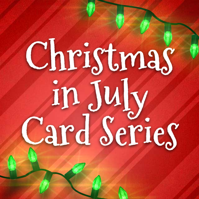 Christmas In July Card Series In Review
