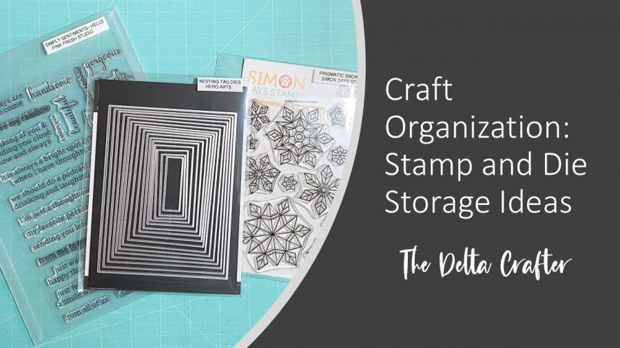 Craft Organization: Stamp and Die Storage Ideas {New Video}